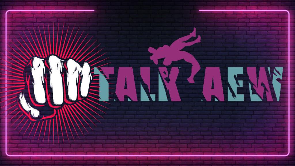 Talk AEW Podcast
